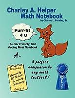 Charley A. Helper: Math Notebook