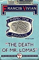 The Death of Mr. Lomas: An Inspector Knollis Mystery (The Inspector Knollis Mysteries)