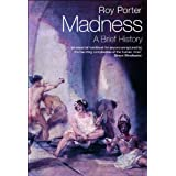 Madness: A Brief History (English Edition)