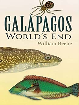 [Beebe, William]のGalapagos: World's End (English Edition)