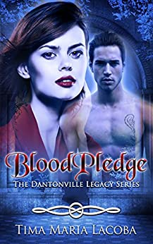 BloodPledge: The Dantonville Legacy Series Book 2 by [Lacoba, Tima Maria]