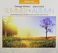 Summer and Autumn: Special 2 CD Collector's Edition by George Winston