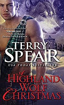 A Highland Wolf Christmas (Highland Wolf Book 5) by [Spear, Terry]