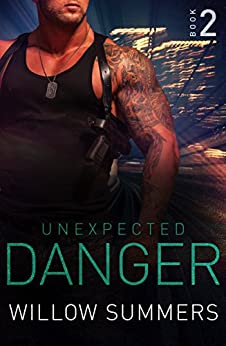 Unexpected Danger (Skyline Trilogy Book 2) by [Summers, Willow, Breene, K.F.]
