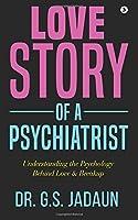 Love story of a Psychiatrist: Understanding the Psychology Behind Love & Breakup [並行輸入品]