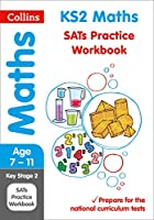 Collins Ks2 Sats Revision and Practice - New 2014 Curriculum Edition -- Ks2 Maths: Practice Workbook