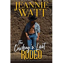 The Cowboy's Last Rodeo (The Men of the Marvell Ranch Book 1)