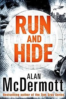 Run and Hide (An Eva Driscoll Thriller Book 1) by [McDermott, Alan]