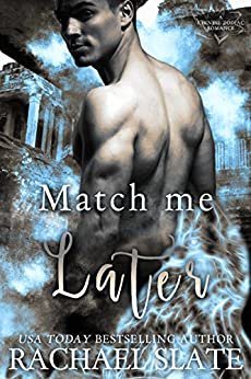 Match Me Later (Chinese Zodiac Romance Series Book 4) by [Slate, Rachael]