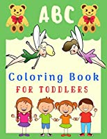 ABC Coloring Book FOR TODDLERS: For Preschool Kids and Toddlers Alphabet ABC Coloring Book, Learn the Alphabet Letters from A to Z with Fun