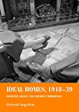 Ideal Homes, 1918-39: Domestic Design and Suburban Modernism (Studies in Design & Material Culture) 画像