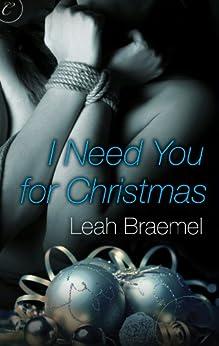 [Braemel, Leah]のI Need You for Christmas