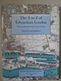 The A to Z of Edwardian London: Facsimile of Bacon's Large Scale Atlas of London and Suburbs (revised Edition) Published Approx 1912 (Publication S.)