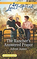 The Rancher's Answered Prayer (Three Brothers Ranch)