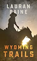 Wyoming Trails: A Western Story
