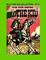 Billy The Kid Collection - Pt. 2: The Legendary Western Outlaw - Issues #12-15 - All Stories - No Ads [並行輸入品]