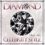 DIAMOND ~CELEBRITY STYLE BEST MIX~ Mixed by DJ RINA