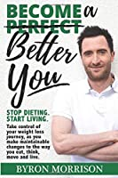 Become a Better You: Stop dieting, start living