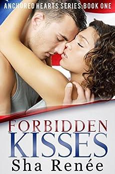 Forbidden Kisses by [Renée, Sha]