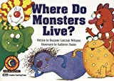Where Do Monsters Live? (Learn to Read Read to Learn Fun & Fantasy)
