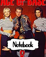 Notebook: Ace of Base Swedish Pop Group Happy Nation Best-Selling Debut Albums, (Workbook and Handbook), Workbook for Teens & Children, Man, Woman Paper 7.5 x 9.25 Inches 110 Pages