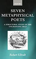 Seven Metaphysical Poets: A Structural Study of the Unchanging Self