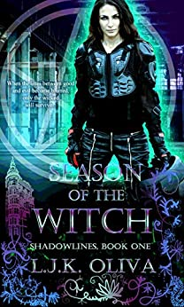 Season Of The Witch (Shadowlines Book 1) by [Oliva, L.J.K.]