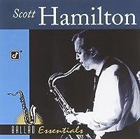 Ballad Essentials: Scott Hamilton by Scott Hamilton (2000-02-22)