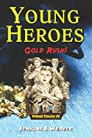 Gold Rush!: Midas Touch Book 1 (Young Heroes: Midas Touch)
