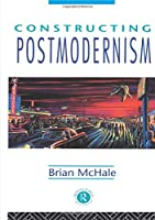 Constructing Postmodernism