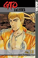 Gto 13: Great Teacher Onizuka (GTO (Great Teacher Onizuka) (Graphic Novels))