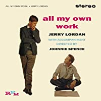All My Own Work by Jerry Lordan