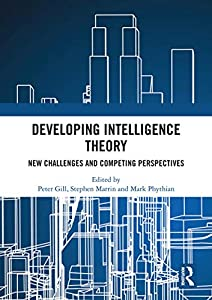 Developing Intelligence Theory: New Challenges and Competing Perspectives (English Edition)