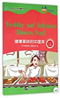 Healthy and Delicious Chinese Food (for Teenagers) - Friends Chinese Graded Readers (Level 6)