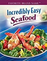 Incredibly Easy Seafood