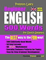 Preston Lee's Beginner English 500 Words For Dutch Speakers (British Version)