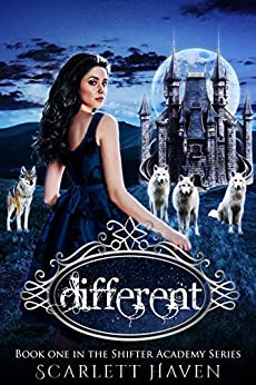 Different (Shifter Academy Book 1) by [Haven, Scarlett]