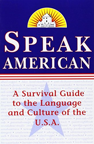 Speak American: A Survival Guide to the Language and Culture of the U.S.A.の詳細を見る