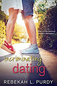 Incriminating Dating by [Purdy, Rebekah L.]