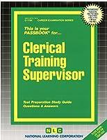 Clerical Training Supervisor (Career Examination Passbooks)