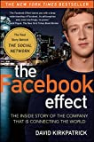 The Facebook Effect: The Inside Story of the Company That Is Connecting the World (English Edition)