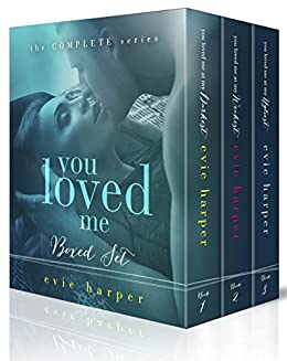 You Loved Me: The Complete Romantic Suspense Series by [Harper, Evie]