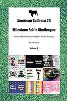 American Bullnese 20 Milestone Selfie Challenges American Bullnese Milestones for Selfies, Training, Socialization Volume 1
