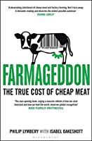 Farmageddon: The True Cost of Cheap Meat (100 Great Recipes)
