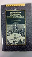 Puritanism and Liberty: Being the Army Debates (Everyman's Library)