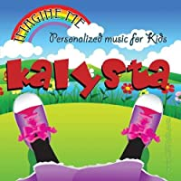 Imagine Me - Personalized just for Kalysta - Pronounced (Kal-Is-Ta)【CD】 [並行輸入品]