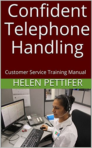 Confident Telephone Handling: Customer Service Training Manual (English Edition)