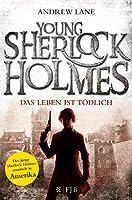 Young Sherlock Holmes 02. Das Leben ist toedlich
