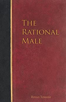 The Rational Male by [Tomassi, Rollo]