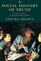 A Social History of Truth: Civility and Science in Seventeenth-Century England (Science and Its Conceptual Foundations series)【洋書】 [並行輸入品]